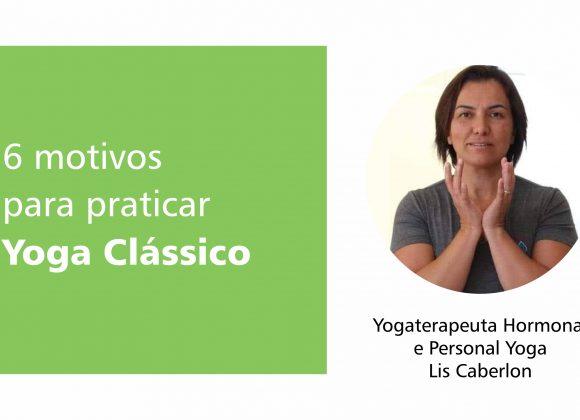 6 motivos para praticar Yoga Clássico